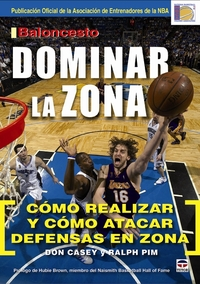 Libro: Dominar la zona. Cómo defenser y atacar las defensas zonales. Don Casey